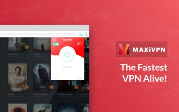 MaxiVPN - The fastest VPN alive. Free Trial.